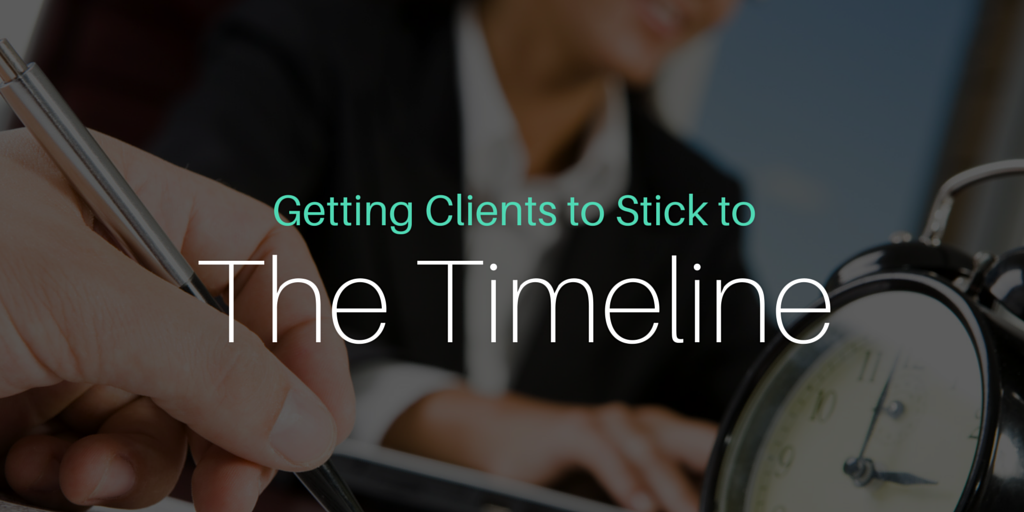 How to Get Clients to Stick to a Timeline
