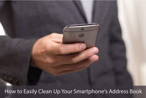 How to Easily Clean Up Your Smartphone's Address Book