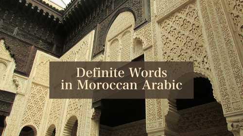 Definite Words in Moroccan Arabic