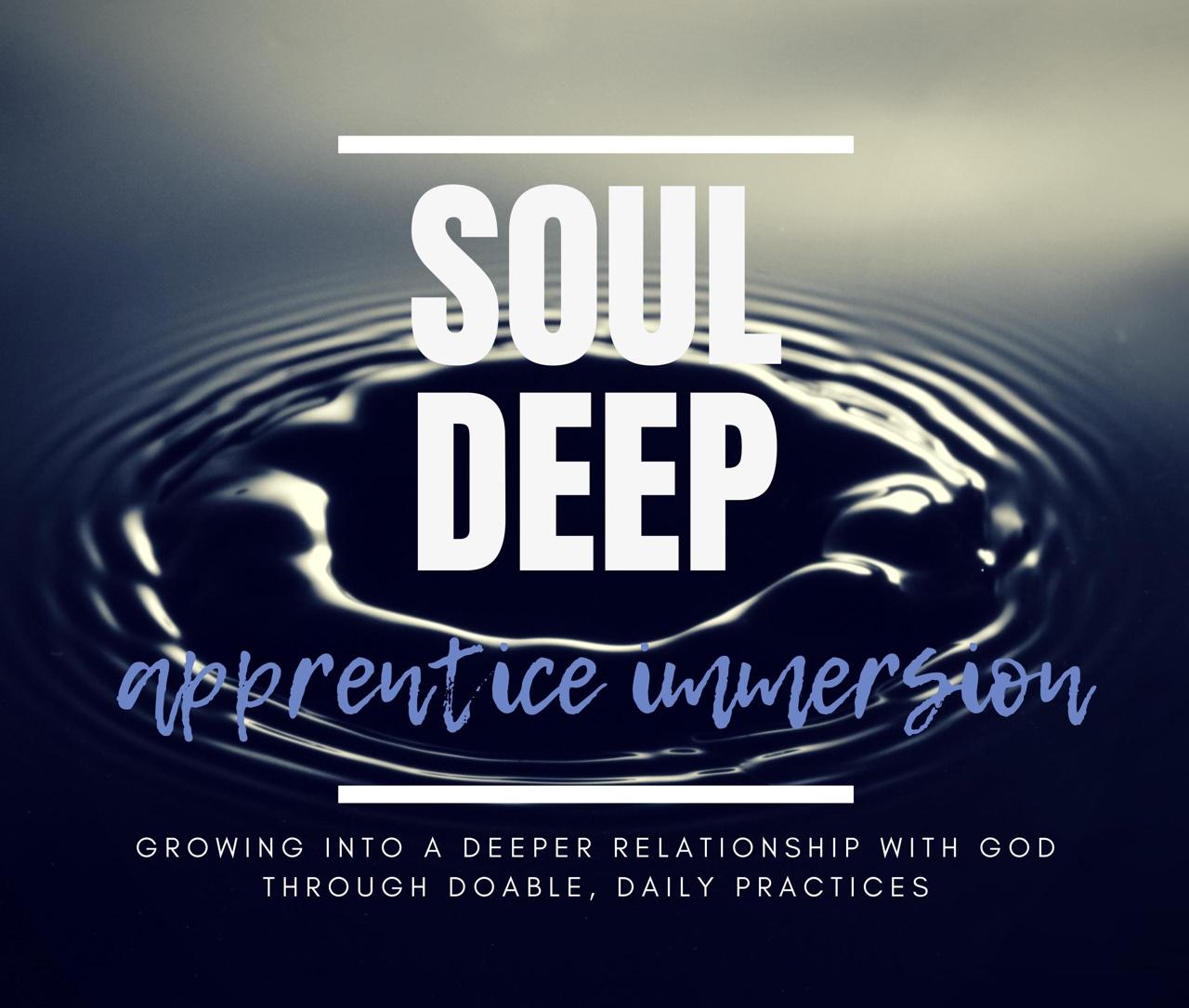 Soul Deep: apprentice immersion