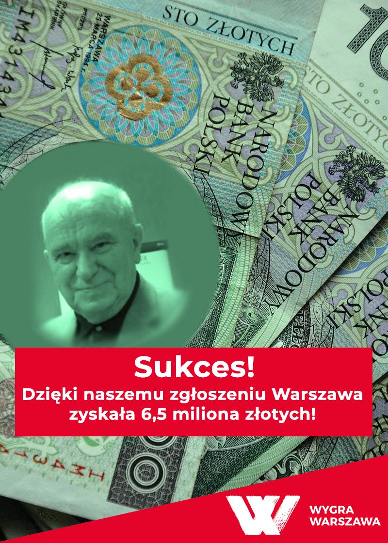 Warszawa zyskuje 6,5 mln złotych - Równo 7 miesięcy temu ujawniliśmy udział generała Mariana Robełka w dzikiej reprywatyzacji. Wiemy, że generał przelał już na konto miasta 6,5 miliona złotych z powodu unieważnienia decyzji, co do tego adresu. Unieważniono ją na podstawie niezbadania wcześniej przesłanki posiadania, o której mówiliśmy w Resecie Reprywatyzacji.