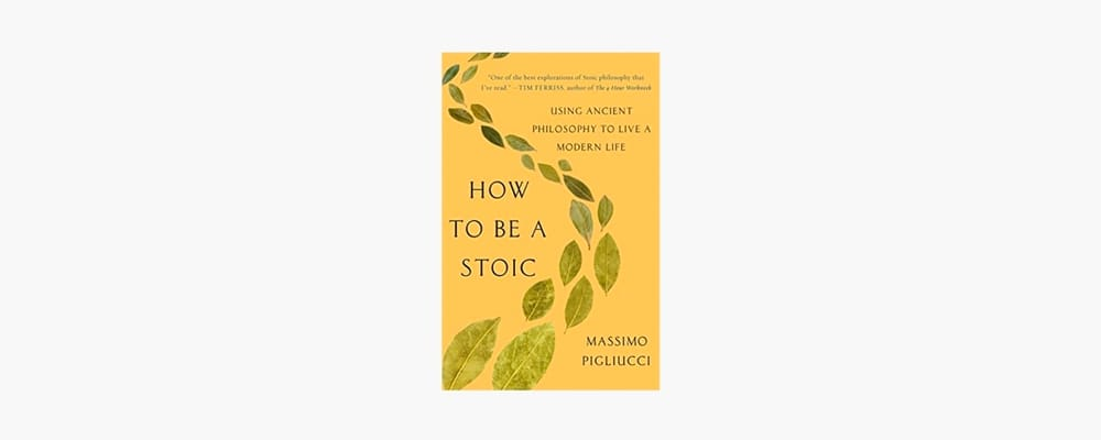 book titled how to be a stoic by massimo pigliucci