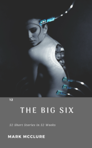 The_Big_Six_52_science_fiction short_stories_52_weeks_AI_genetic engineering