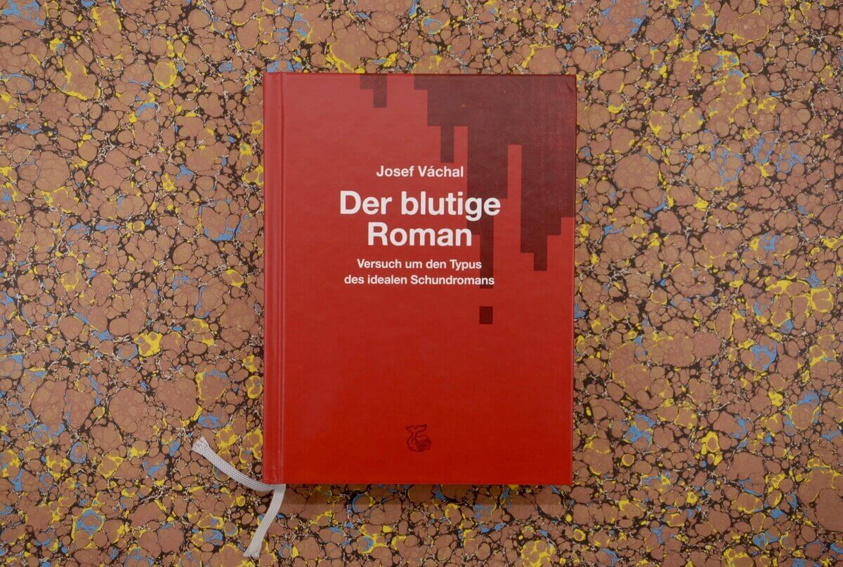 Der blutige Roman von Josef Váchal.