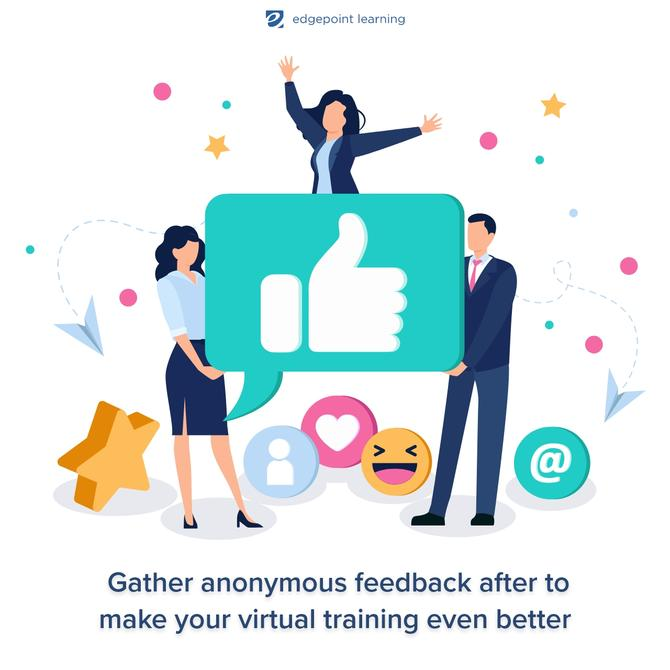Gather anonymous feedback after to make your virtual training even better