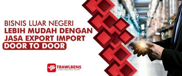 Bisnis Luar Negeri Mudah Lewat Jasa Import Door to Door