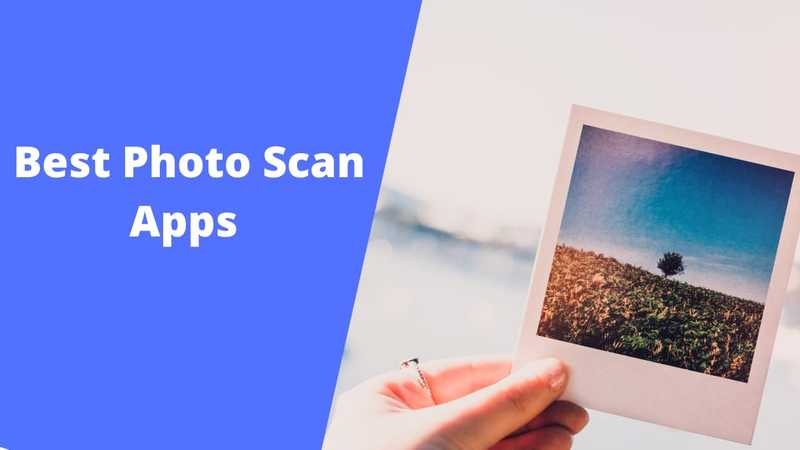 11 Best Photo Scanner Apps For Android and iPhone in 2020