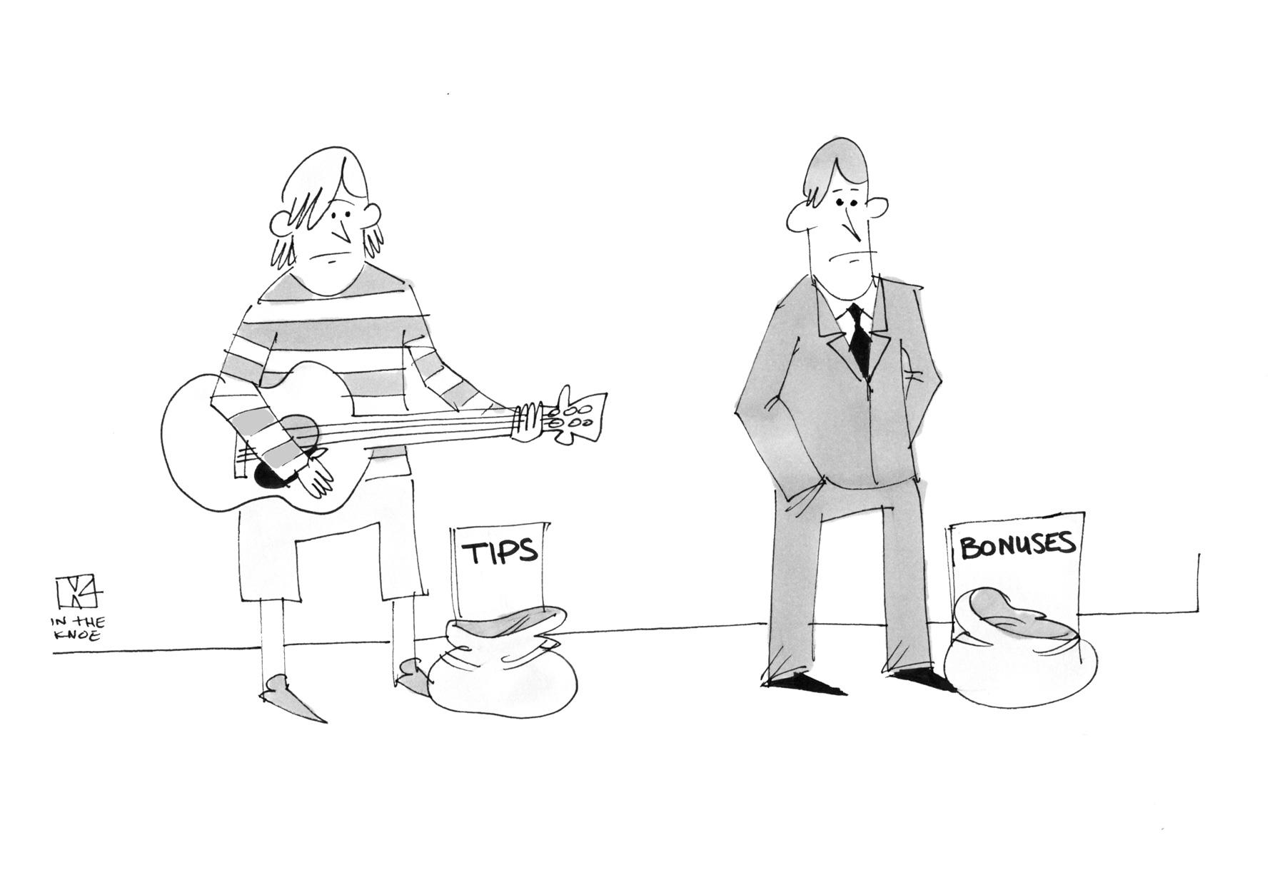 (Street musician has sign: 'Tips.' Businessman has sign: 'Bonuses.')