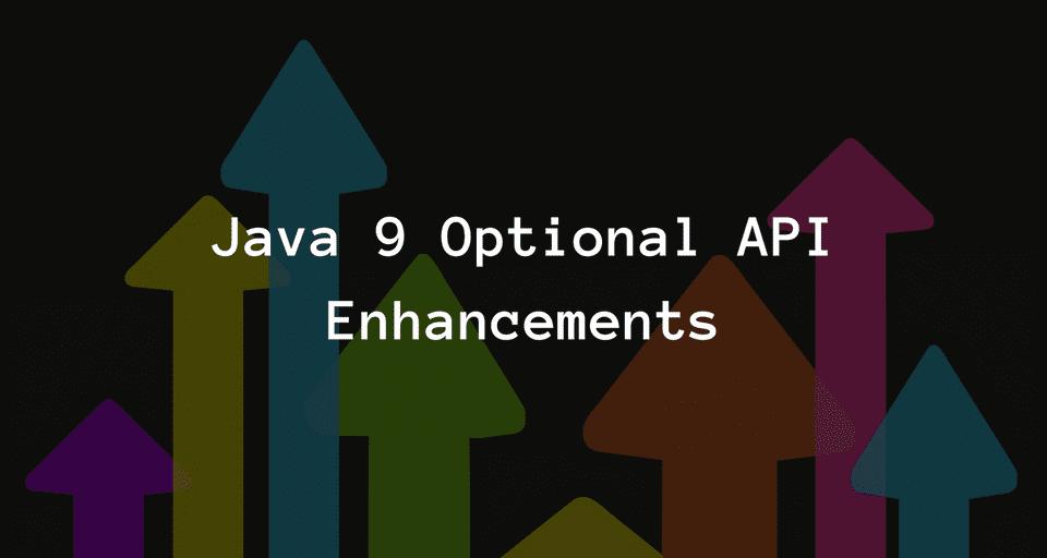 Java 9 Optional API Enhancements