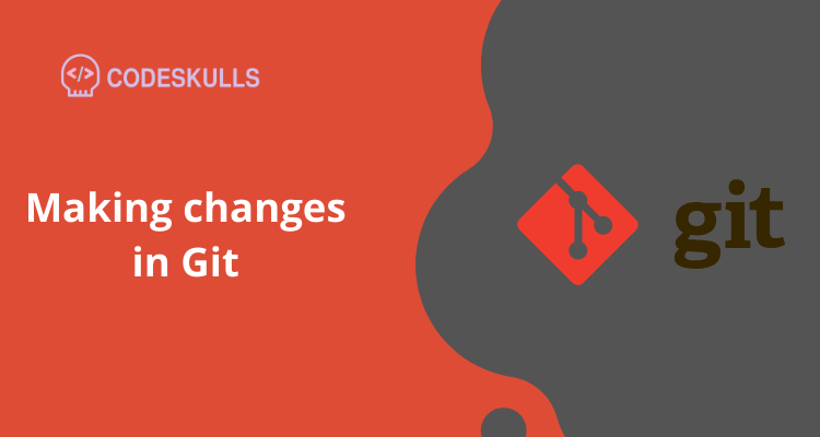 Making changes in Git