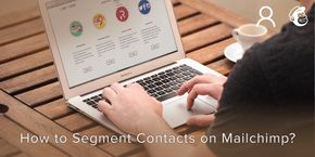How to Segment Contacts on Mailchimp