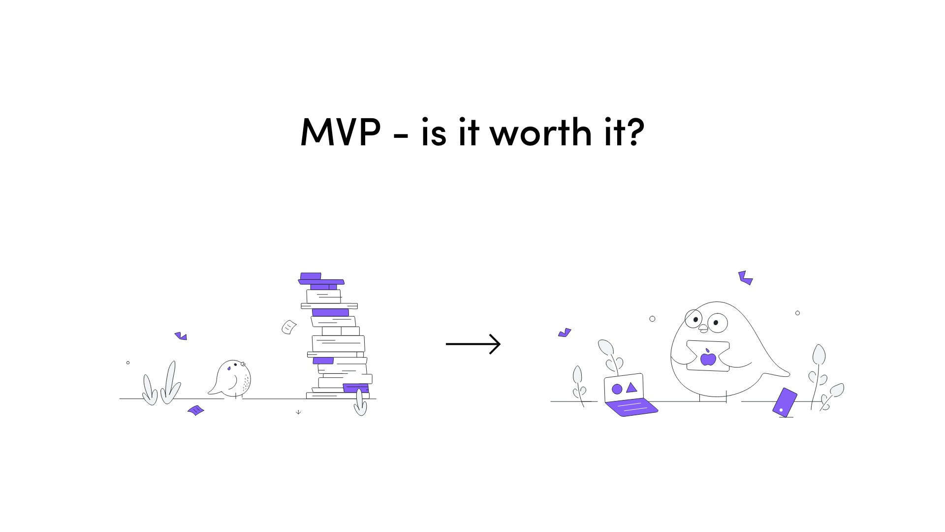 MVP, Minimum Viable Product, the benefits of MVP, from MVP to the finished product in digital product development