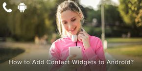 How to Add Contact Widgets to Android?