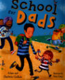 School for Dads by Adam and Charlotte Guillain and Ada Grey
