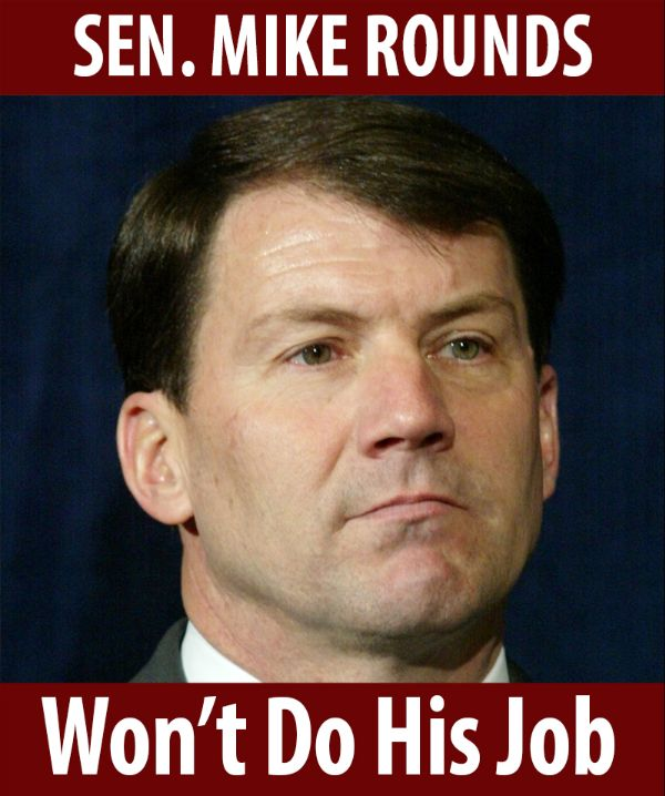 Senator Rounds won't do his job!