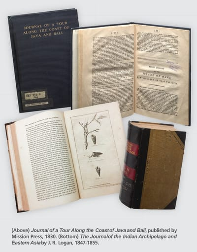 A set of books. On the top is Journal of a Tour Along The Coast of Java and Bali, published by Mission Press, 1830. The bottom book is The Journal of the Indian Archipelago and Eastern Asia by J. R. Logan, 1847-1855.