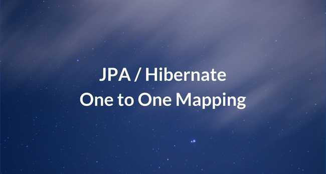 JPA / Hibernate One to One Mapping Example with Spring Boot