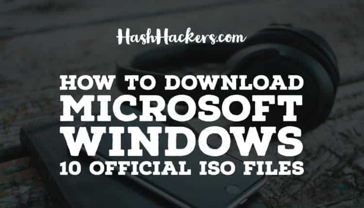 How To Download Windows 10 Official ISO Files