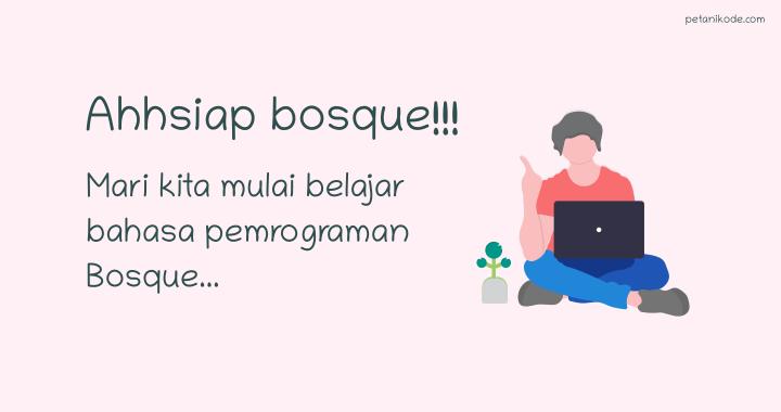 Mengenal Bahasa Pemrograman Bosque yang Lagi Viral!