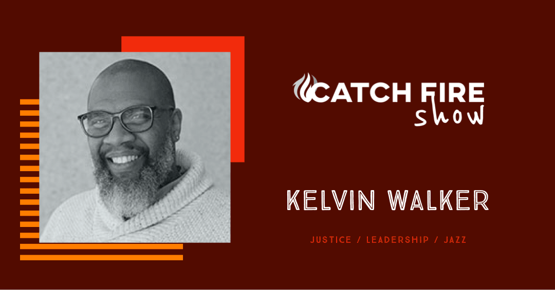 Jazz Justice and Leadership with Kelvin Walker