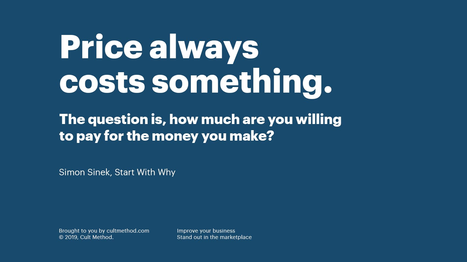 """Quote by Simon Sinek: """"Price always costs something."""""""