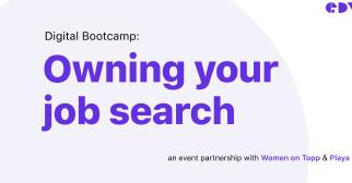 Digital Bootcamp: Owning Your Job Search