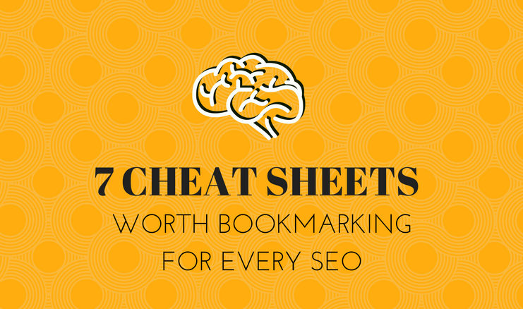 7 Cheat Sheets Worth Bookmarking for Every SEO