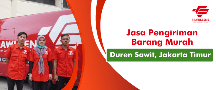 Jasa Pengiriman Barang Murah di Duren Sawit, Jakarta Timur