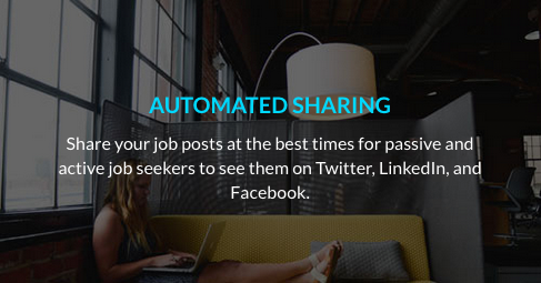Share your job posts at the best times for passive and active job seekers to see them on Twitter, LinkedIn, and Facebook