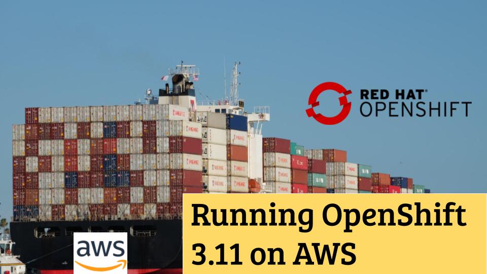 Installing OpenShift 3.11 on AWS