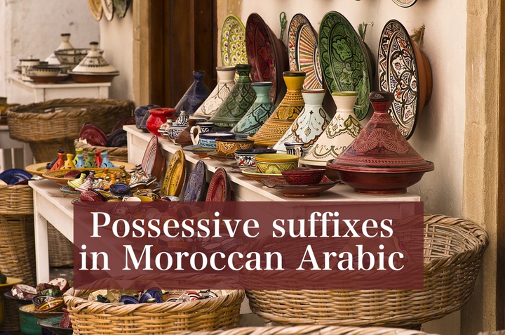 Possessive suffixes in Moroccan Arabic