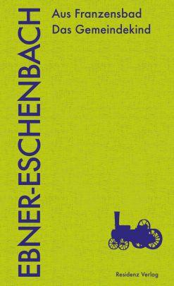 Klassiker: Aus Franzensbad/ Das Gemeindekind von Marie von Ebner-Eschenbach