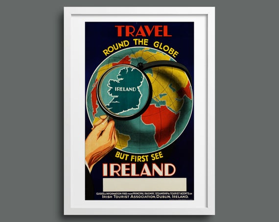 Travel round the globe, but first see Ireland