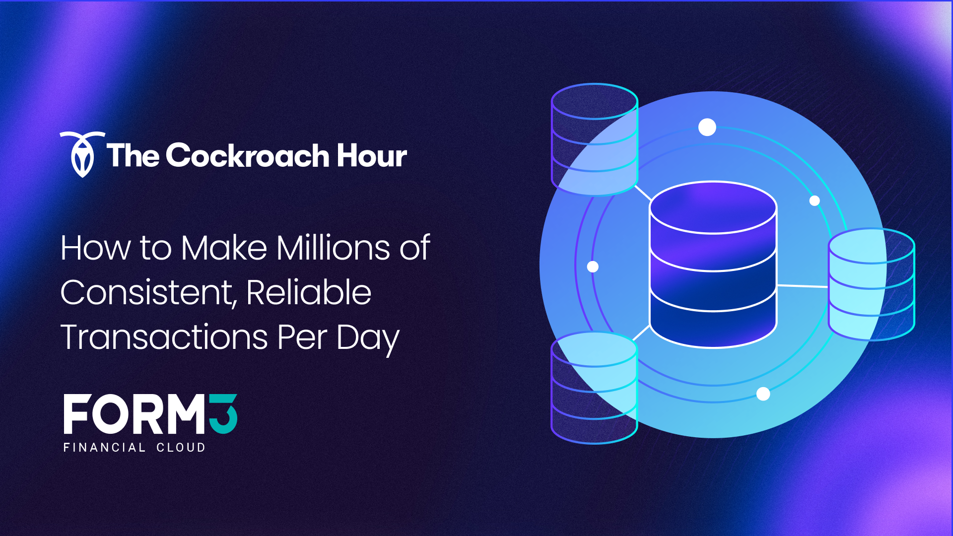 The Cockroach Hour: How to Make Millions of Consistent, Reliable Transactions Per Day