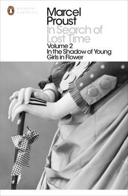 In Search of Lost Time (Volume 2): In the Shadow of Young Girls in Flower - Marcel Proust