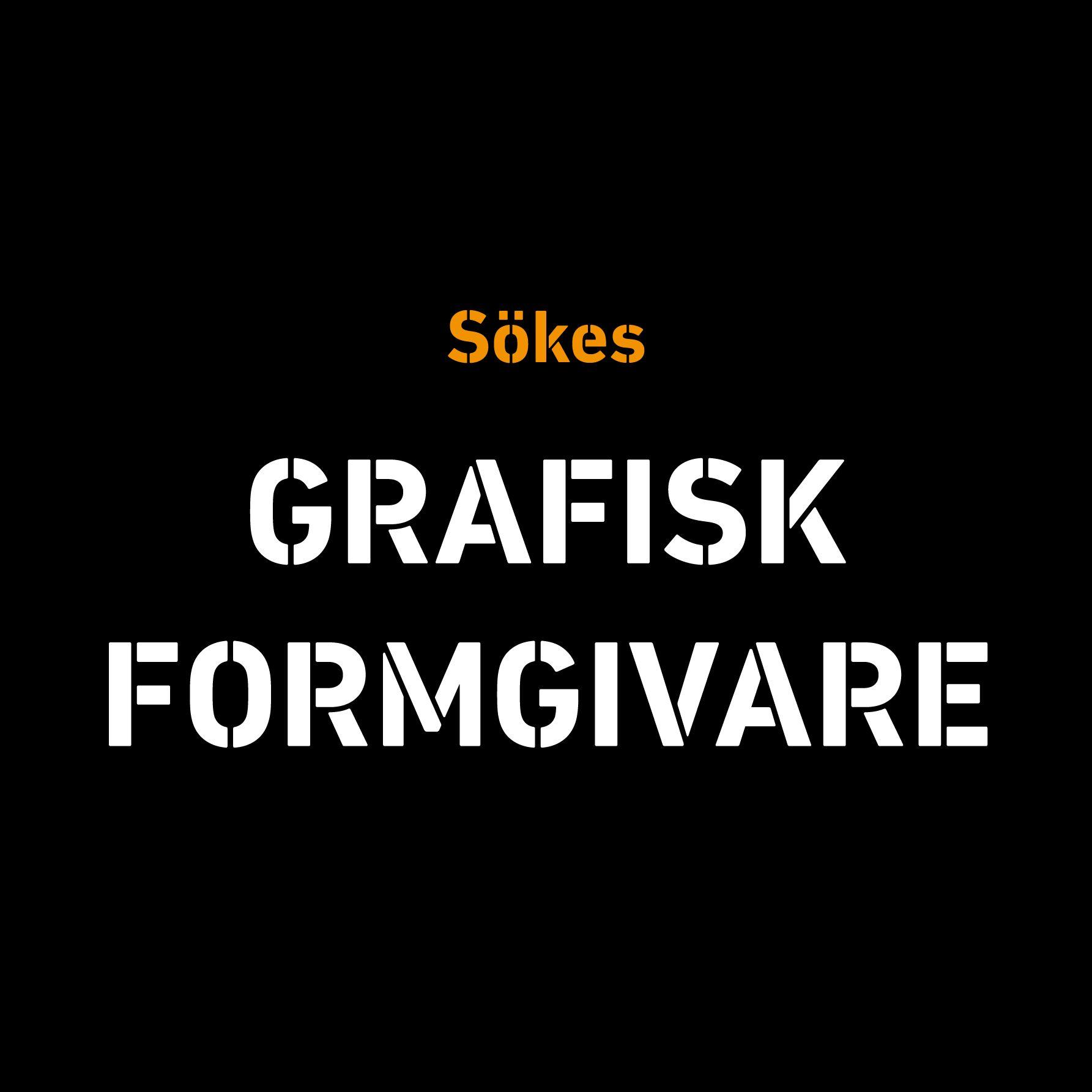 GRAFISK FORMGIVARE SÖKES