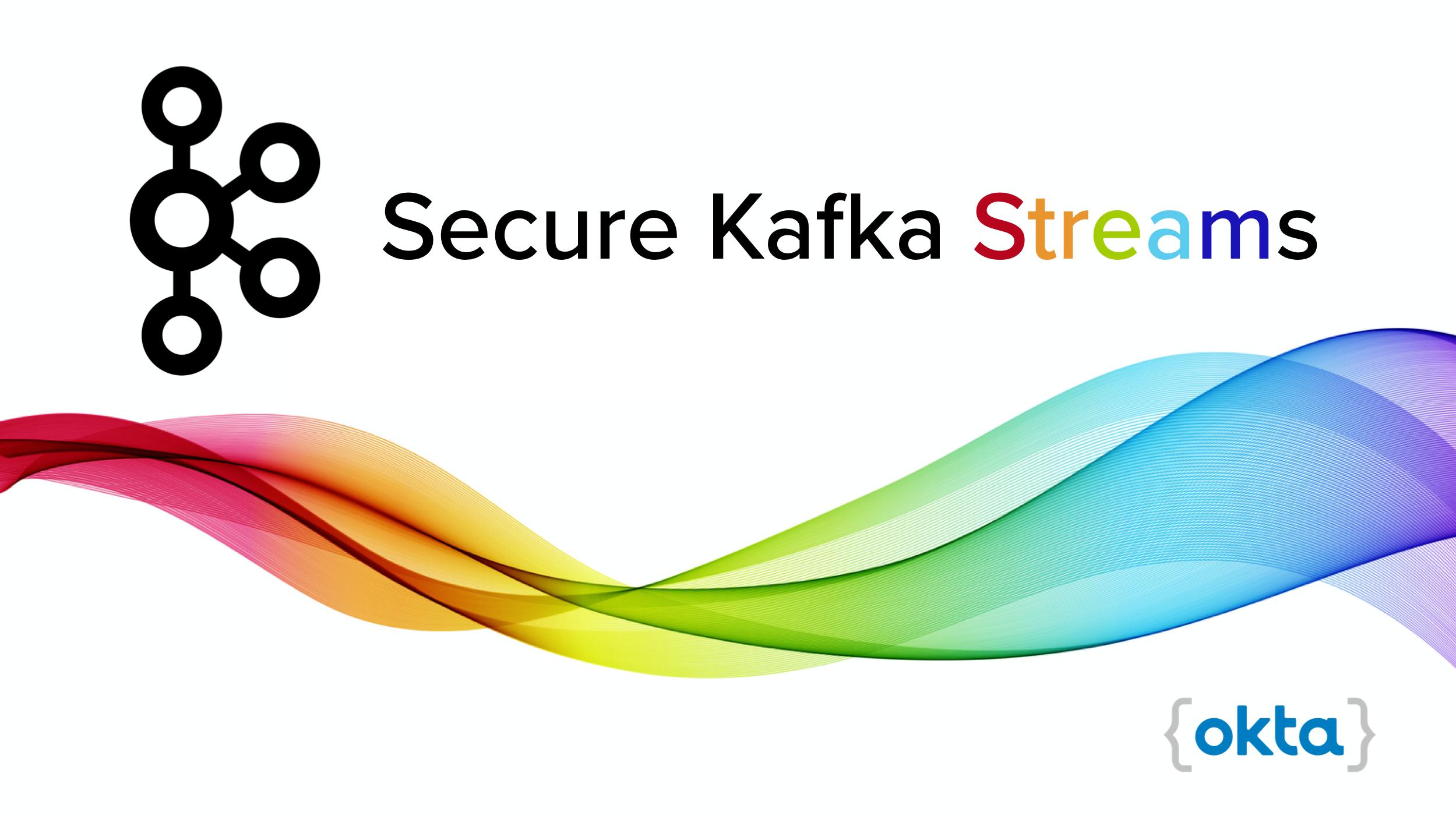 Secure Kafka Streams