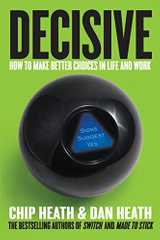 Related book Decisive: How to Make Better Choices in Life and Work Cover