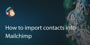 How to Import Contacts from Other Services in Mailchimp?