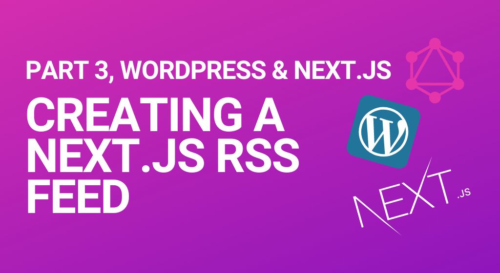 Create a Next.js RSS feed for your static website
