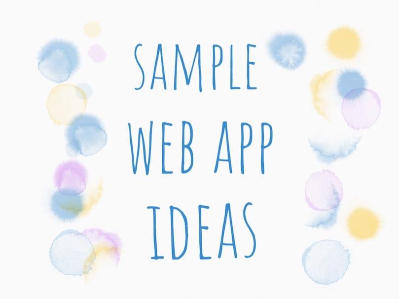 A list of sample Web App Ideas