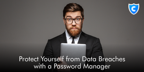 Protect Yourself from Data Breaches with a Password Manager