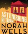 The astonishing return of Norah Wells by Virginia MacGregor