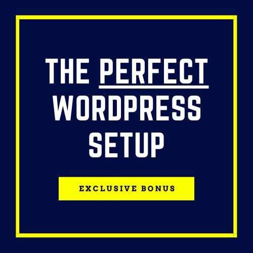 Bonus: The Perfect WordPress Setup)