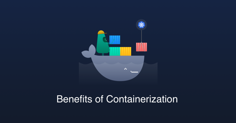 The Benefits of Containerization