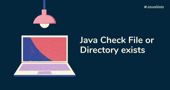How to check if a File or Directory exists in Java
