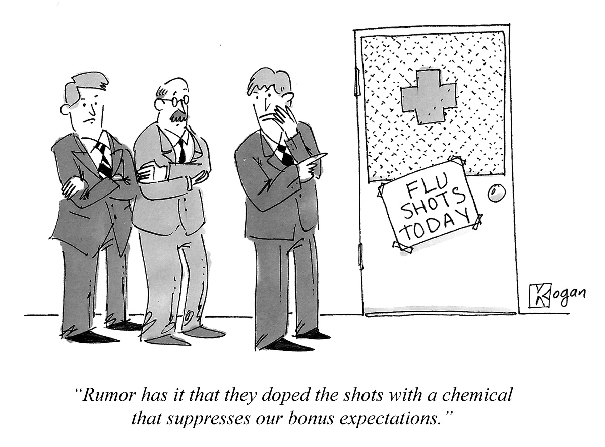 Rumor has it that they doped the shots with a chemical that suppresses our bonus expectations.
