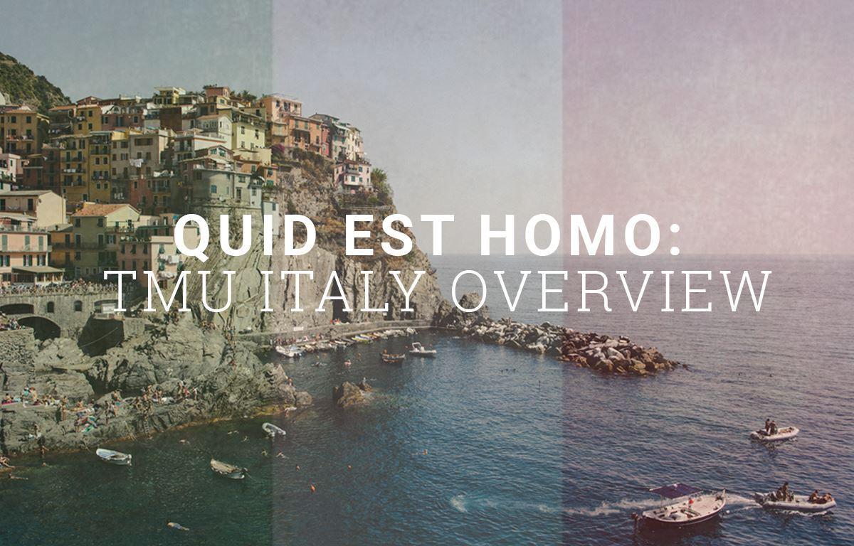 Quid Est Homo: TMU Italy Overview