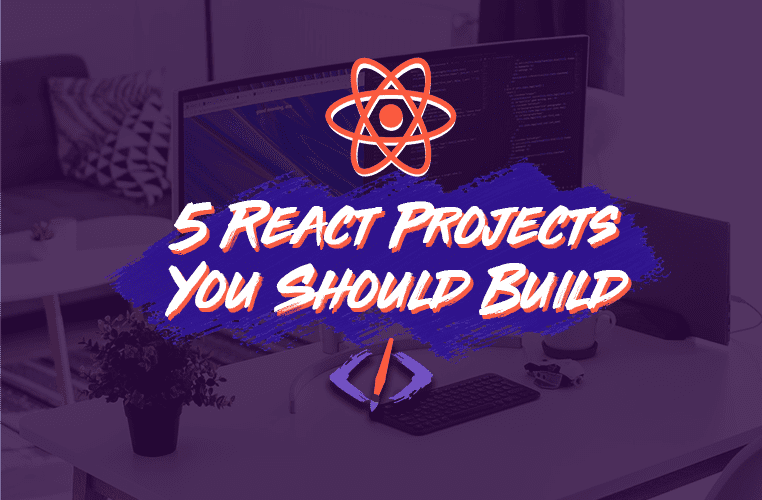 5 React Projects You Need In Your Portfolio cover image