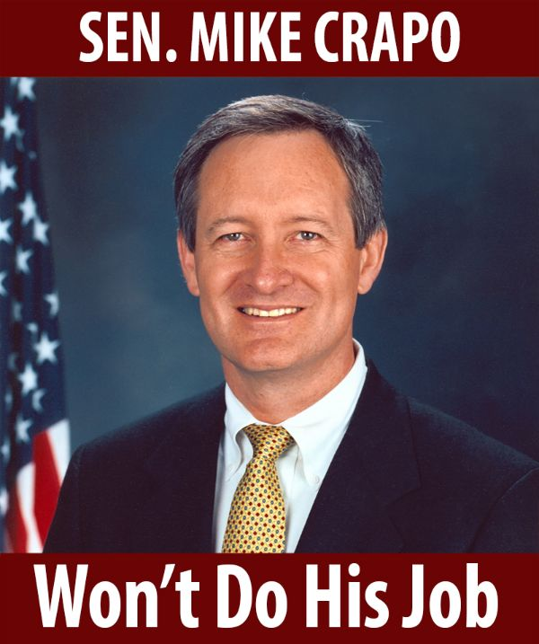 Senator Crapo, won't do his job!